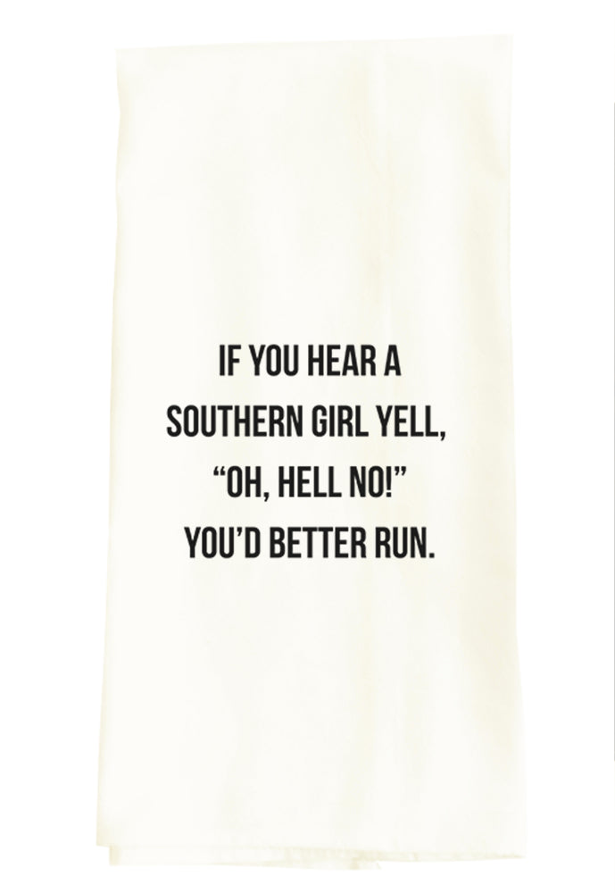 "IF YOU HEAR A SOUTHERN GIRL YELL ""OH, HELL NO!"" YOU'D BETTER RUN."
