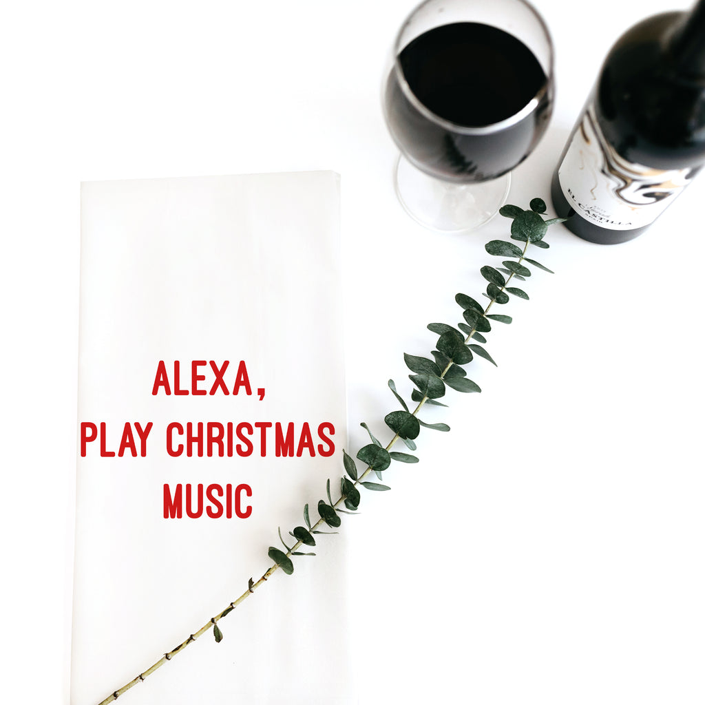 TEA TOWEL: ALEXA, PLAY CHRISTMAS MUSIC