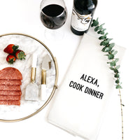 TEA TOWEL: ALEXA, COOK DINNER