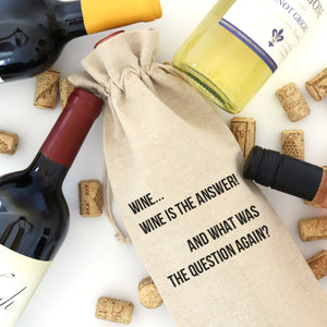 WINE BAG: WINE IS THE ANSWER... WHAT WAS THE QUESTION