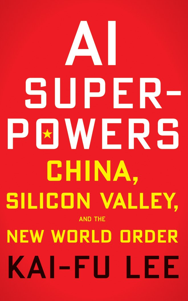 AI Superpowers: China, Silicon Valley, and the New World Order by Kai-Fu Lee pdf