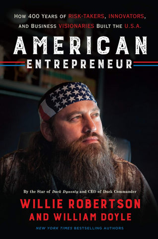 American Entrepreneur: How 400 Years of Risk-Takers, Innovators, and Business Visionaries Built the U.S.A. by Willie Robertson pdf
