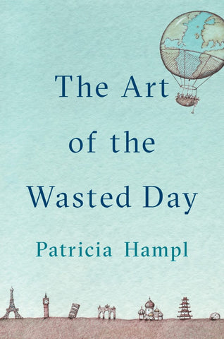 The Art of the Wasted Day pdf by Patricia Hampl