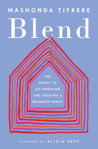 Blend: The Secret to Co-Parenting and Creating a Balanced Family by Mashonda Tifrere pdf