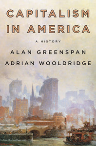 Capitalism in America: A History by Alan Greenspan pdf