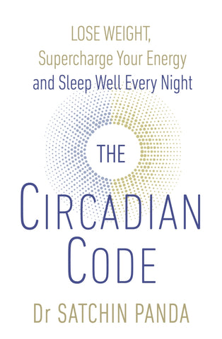 The Circadian Code: Lose Weight, Supercharge Your Energy, and Transform Your Health from Morning to Midnight  by Satchin Panda pdf