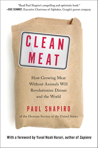 Clean Meat: How Growing Meat Without Animals Will Revolutionize Dinner and the World by Paul Shapiro pdf