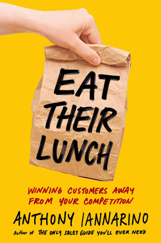 Eat Their Lunch Winning Customers Away from Your Competition PDF/EPUB/MOBI