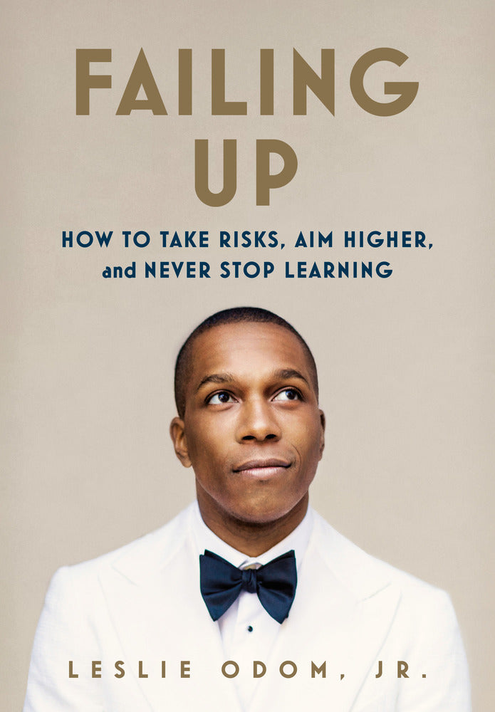 Failing Up: How to Take Risks, Aim Higher, and Never Stop Learning pdf by Leslie Odom Jr.