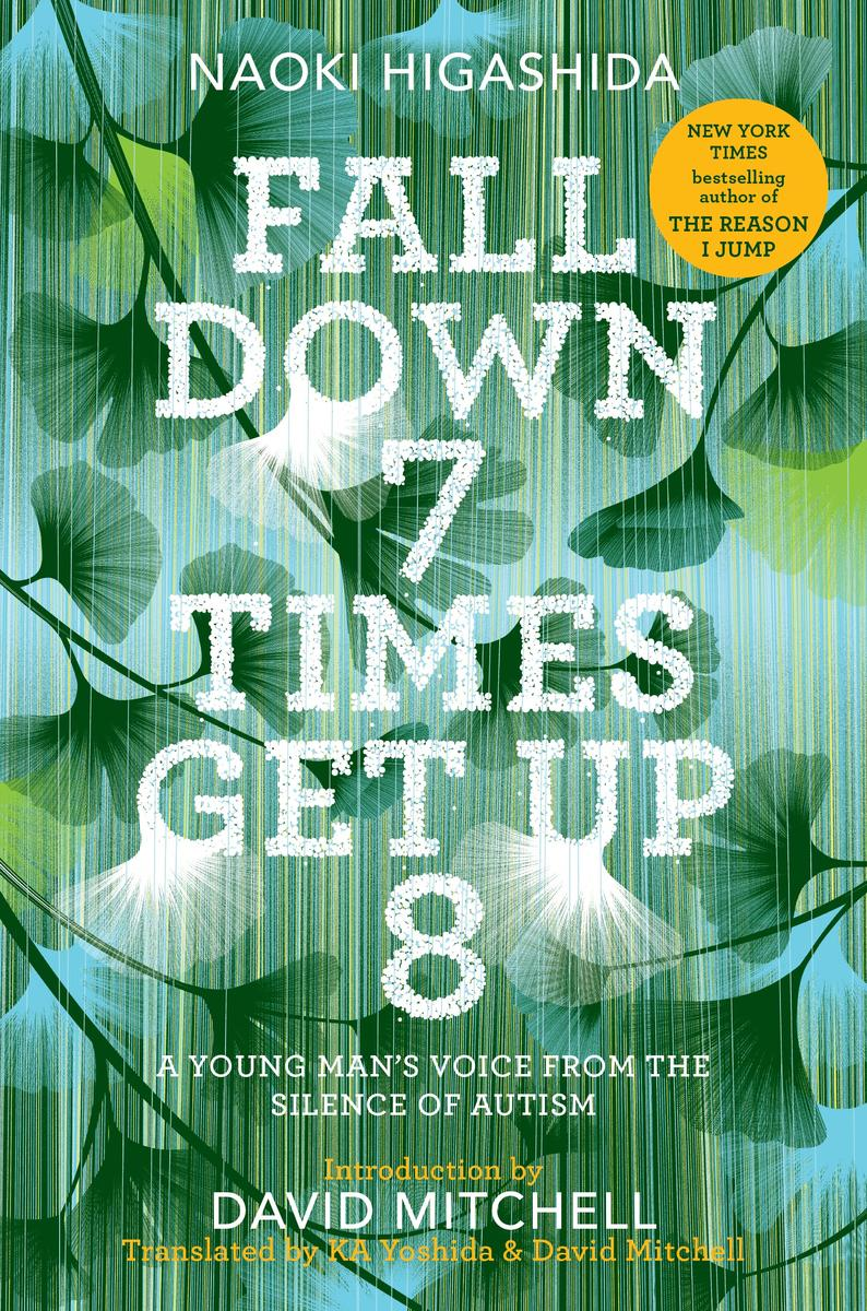 Fall Down 7 Times Get Up 8: A Young Man's Voice from the Silence of Autism by Naoki Higashida pdf