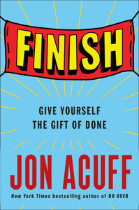 Finish: Give Yourself the Gift of Done by Jon Acuff pdf