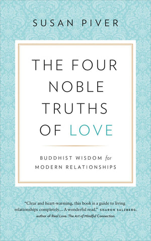 The Four Noble Truths of Love: Buddhist Wisdom for Modern Relationships by Susan Piver pdf