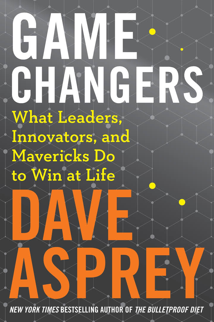 Game Changers: What Leaders, Innovators, and Mavericks Do to Win at Life PDF – December 4, 2018