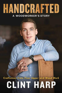 Handcrafted: A Woodworker's Story by Clint Harp pdf