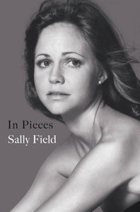 In Pieces by Sally Field by Thomas Elton ebook.pdf