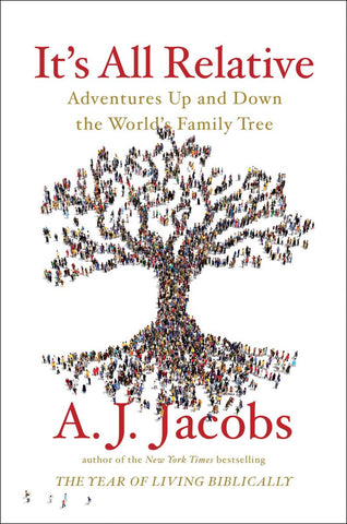 It's All Relative: Adventures Up and Down the World's Family Tree by A. J. Jacobs pdf