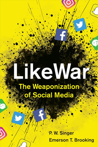 LikeWar: The Weaponization of Social Media by P. W. Singer pdf