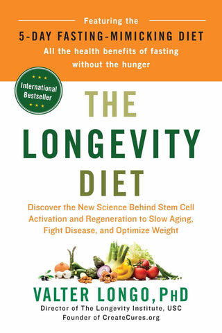 The Longevity Diet: Discover the New Science Behind Stem Cell Activation and Regeneration to SlowAging, Fight Disease, and Optimize Weight by Valter Longo pdf