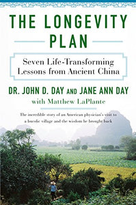 The Longevity Plan: Seven Life-Transforming Lessons from Ancient China by John D., M.D. Day pdf