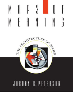 Maps of Meaning: The Architecture of Belief  by Jordan B. Peterson pdf