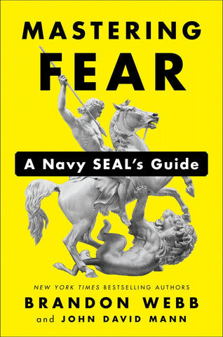 Mastering Fear: A Navy SEAL's Guide by Brandon Webb pdf
