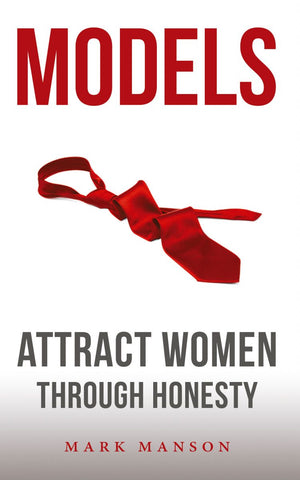 Models: Attract Women Through Honesty by Mark Manson pdf