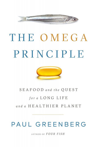 The Omega Principle: Seafood and the Quest for a Long Life and a Healthier Planet by Paul Greenberg pdf