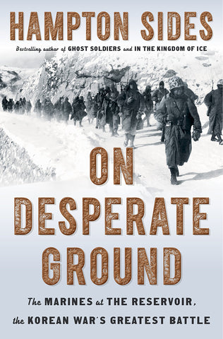On Desperate Ground: The Marines at The Reservoir, the Korean War's Greatest Battle by Hampton Sides pdf