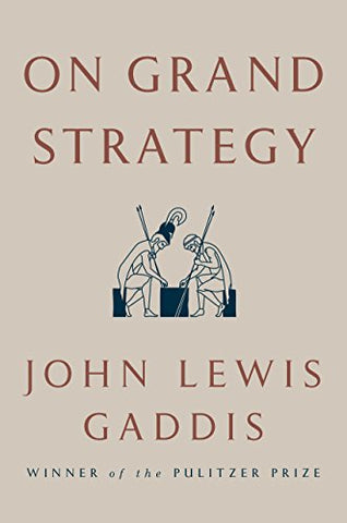 On Grand Strategy by John Lewis Gaddis pdf