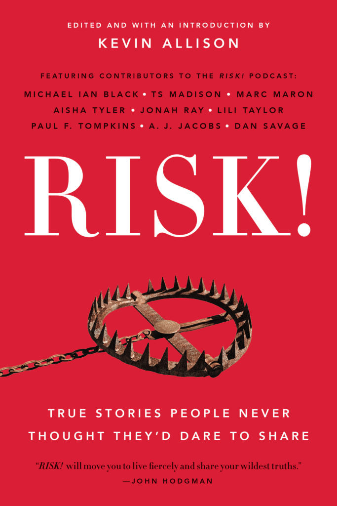 RISK!: True Stories People Never Thought They'd Dare to Share by Kevin Allison pdf