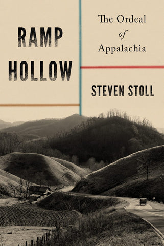 Ramp Hollow: The Ordeal of Appalachia by Steven Stoll pdf