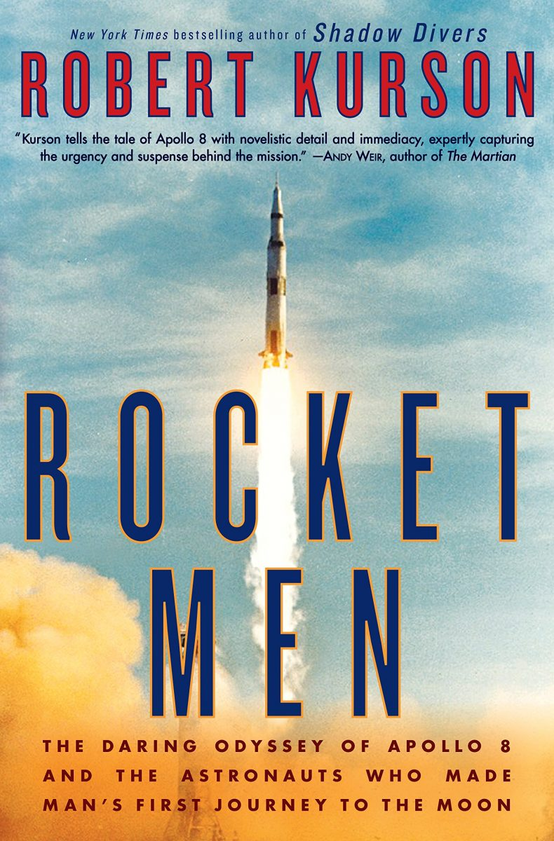 Rocket Men: The Daring Odyssey of Apollo 8 and the Astronauts Who Made Man's First Journey to the Moon  by Robert Kurson pdf