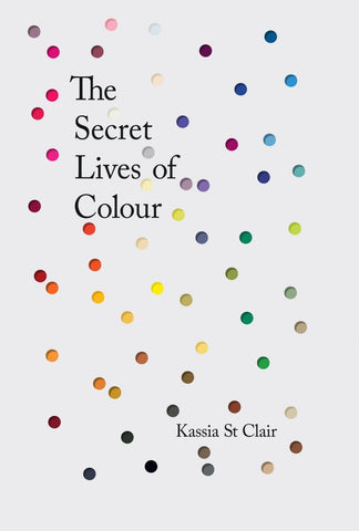 The Secret Lives of Color by Kassia St Clair pdf