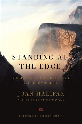 Standing at the Edge: Finding Freedom Where Fear and Courage Meet by Joan Halifax pdf