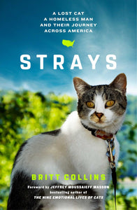 Strays: A Lost Cat, a Homeless Man, and Their Journey Across America by Britt Collins pdf