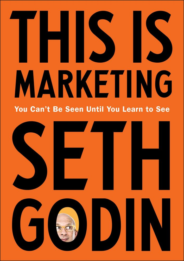 This Is Marketing: You Can't Be Seen Until You Learn to See by Seth Godin pdf