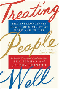 Treating People Well: The Extraordinary Power of Civility at Work and in Life by Lea Berman pdf