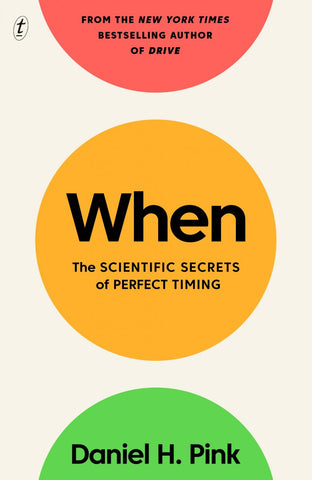 When: The Scientific Secrets of Perfect Timing by Daniel H. Pink Pdf