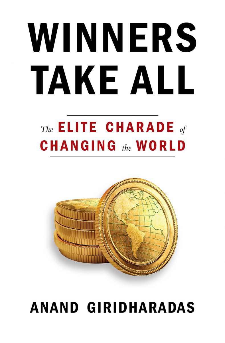 Winners Take All: The Elite Charade of Changing the World by Anand Giridharadas pdf