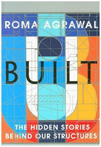 Built: The Hidden Stories Behind our Structures pdf by Roma Agrawal