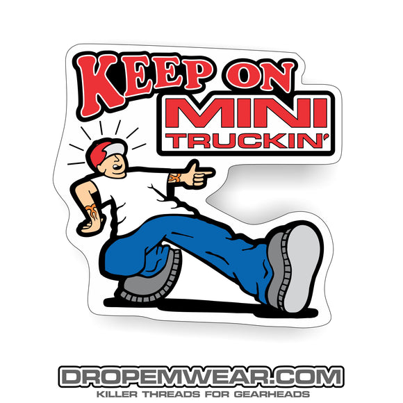 2X3 KEEP ON MINITRUCKIN STICKER