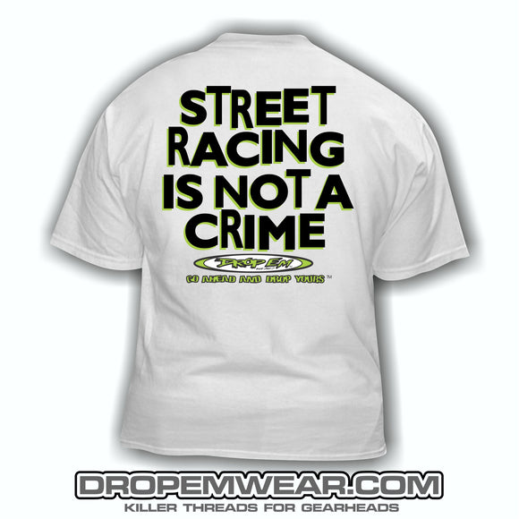 STREET RACING IS NOT A CRIME