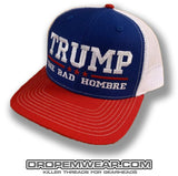 TRUMP ONE BAD HOMBRE RED/WHITE/BLUE SNAPBACK