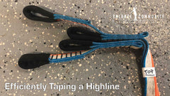 Methods for Efficiently Taping a Highline