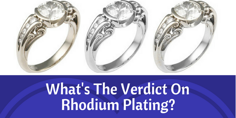 What's the Verdict on Rhodium Plating?