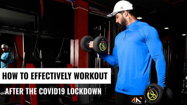 How to Effectively Workout at the Gym after the COVID-19 Lockdown without Harming Yourself