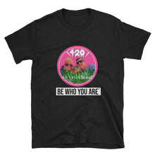 Load image into Gallery viewer, Be Who You Are T-Shirt Full Color