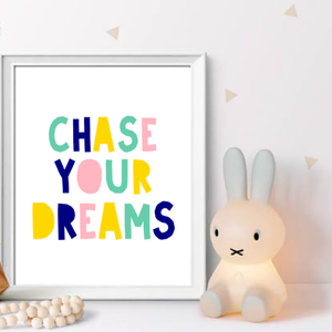 CLASSROOM PRINT - CHASE YOUR DREAMS