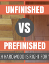 Prefinished vs. Unfinished Hardwood Flooring