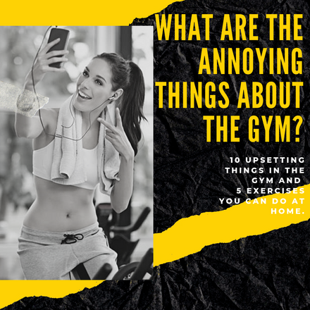 What Are the Annoying Things about the Gym?
